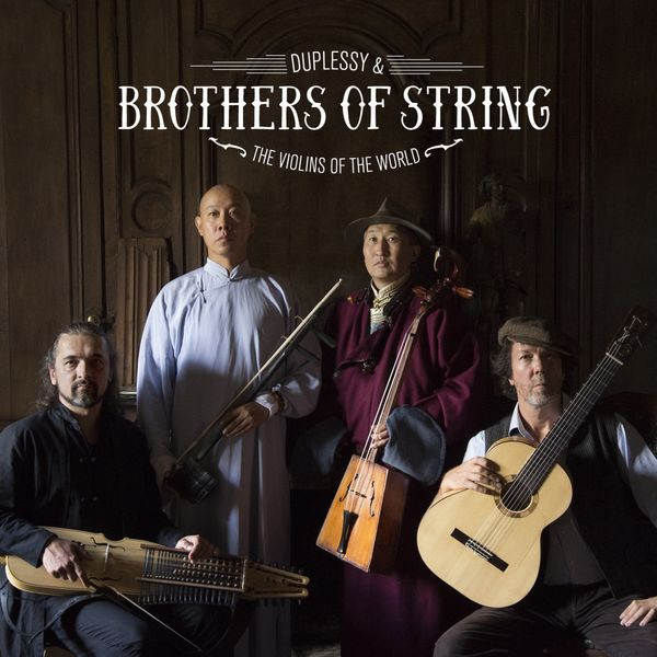 Mathias Duplessy, The Violins of the World - Brothers of String