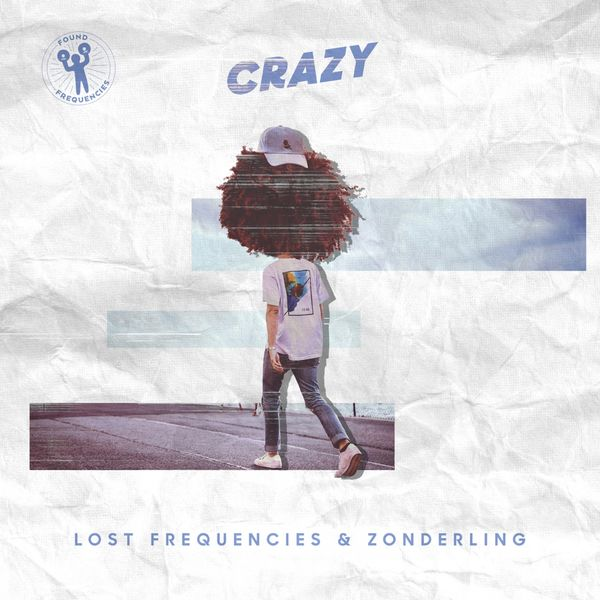 Lost Frequencies, Zonderling - Crazy