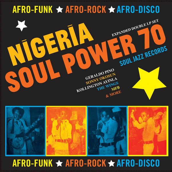 Various Artists - Soul Jazz Records Presents Nigeria Soul Power 70: Afro-Funk, Afro-Rock, Afro-Disco