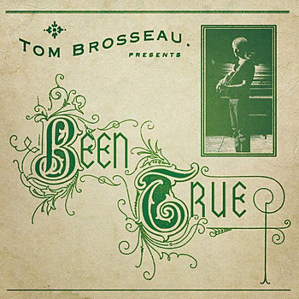 Tom Brosseau - Been True