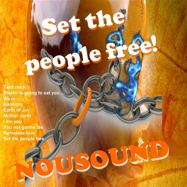 NOUSOUND - Set the People Free