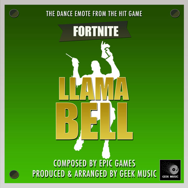 Fortnite Battle Royale - Llama Bell - Dance Emote | Geek Music