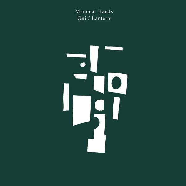 Mammal Hands - Oni / Lantern