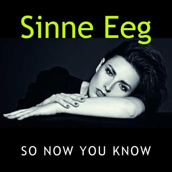 Sinne Eeg - So Now You Know
