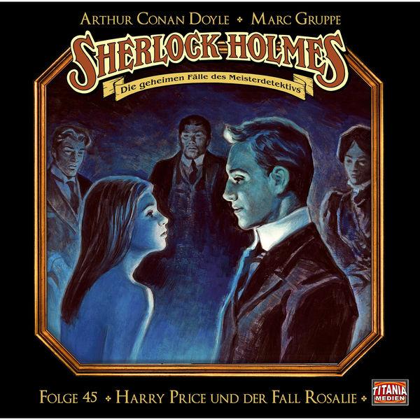 Sherlock Holmes - Die geheimen Fälle des Meisterdetektivs Folge 45: Harry Price und der Fall Rosalie