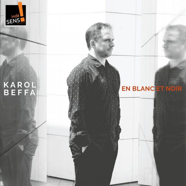 Karol Beffa - Karol Beffa: En blanc et noir