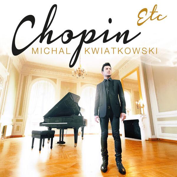 Michal Kwiatkowski - Chopin Etc (Version Deluxe)