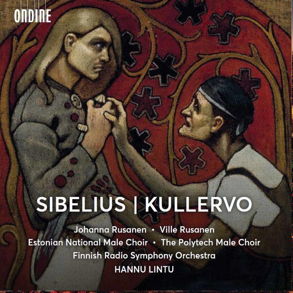 Hannu Lintu - Sibelius: Kullervo, Op. 7