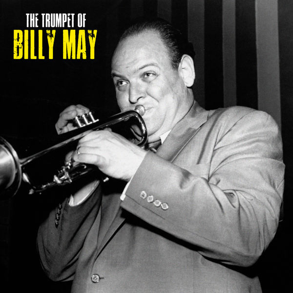 Billy May - The Trumpet of Billy May (Remastered)