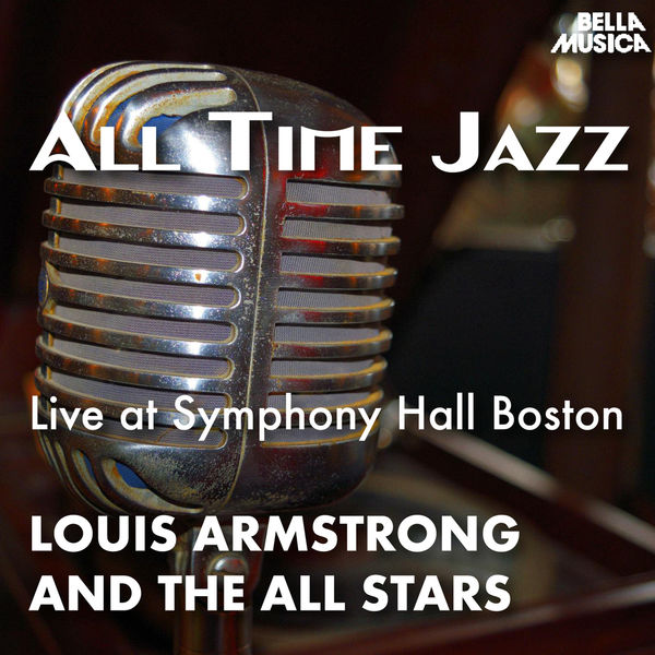 Louis Armstrong & His All Stars - All Time Jazz: Live at Symphony Hall Boston