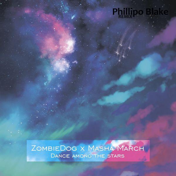 ZombieDog - Dance Among the Stars (Phillipo Blake Remix)
