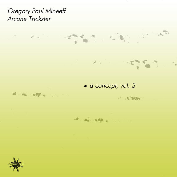 Gregory Paul Mineeff - A Concept, Vol. 3