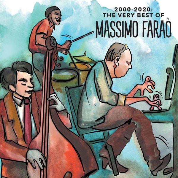 Massimo Faraò Trio - 2000 - 2020: The Very Best of Massimo Faraò