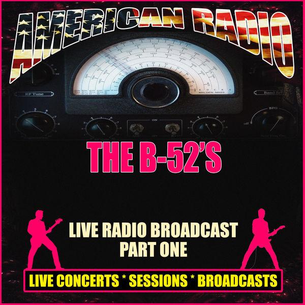 The B-52's Live Radio Broadcast - Part One (Live)