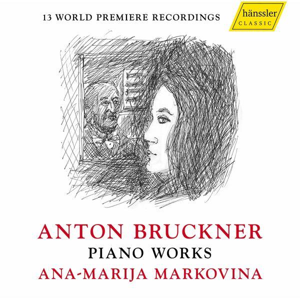 Ana-Marija Markovina - Bruckner: Piano Works