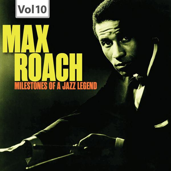 Max Roach - Milestones of a Jazz Legend - Max Roach, Vol. 10
