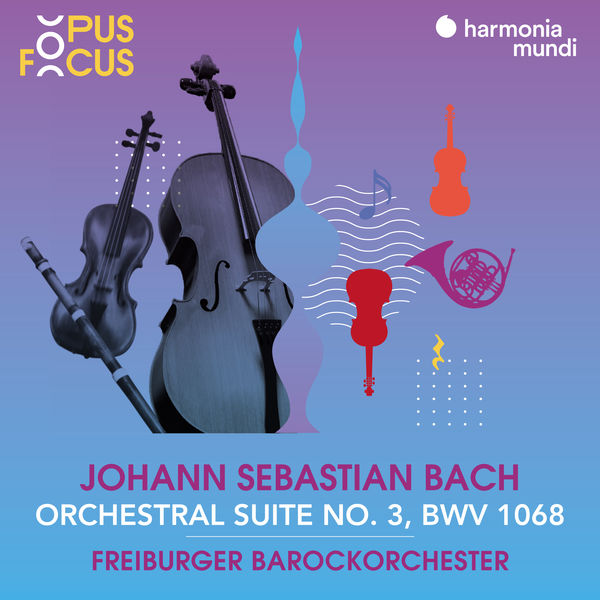 Freiburger Barockorchester - J. S. Bach: Orchestral Suite No. 3, BWV 1068
