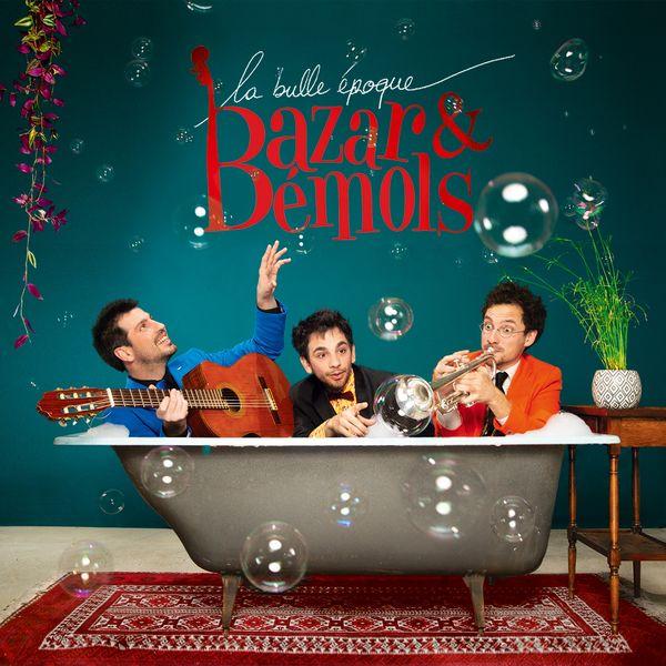 Bazar et Bémols - La bulle époque