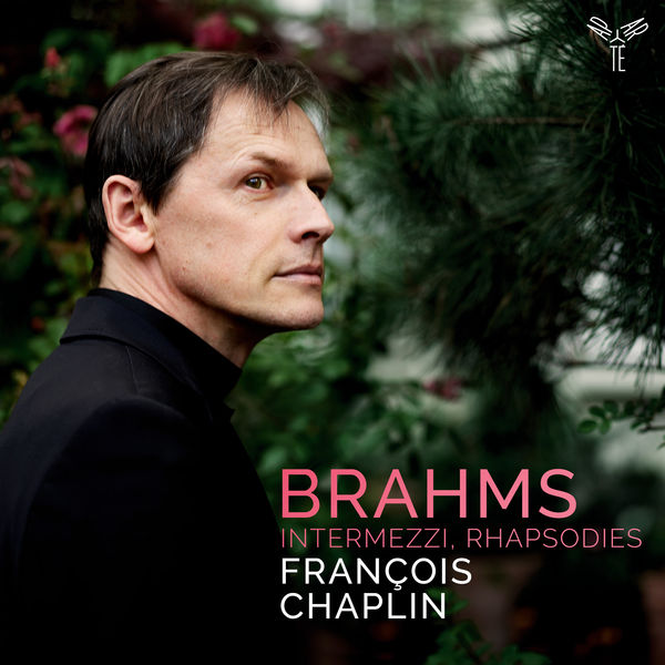 François Chaplin - Brahms : Intermezzi, Rhapsodies