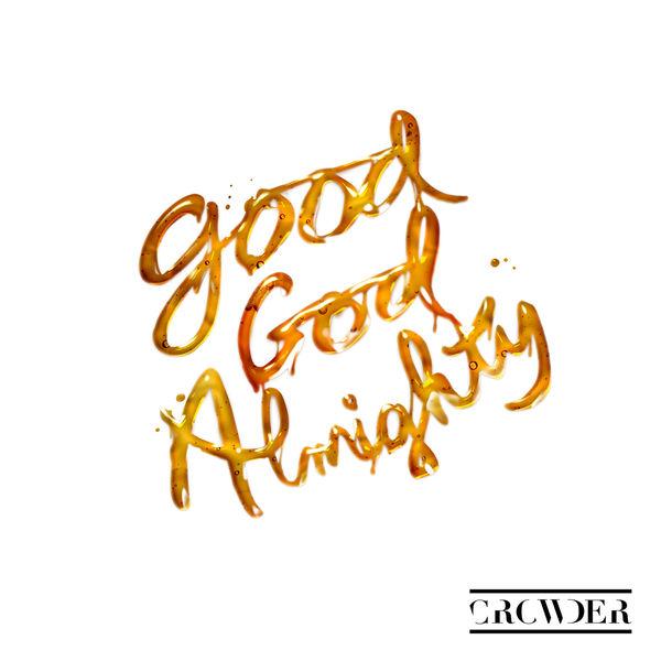 Crowder - Good God Almighty