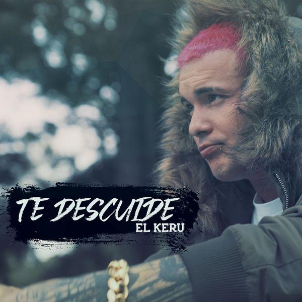 El Keru - Te Descuide