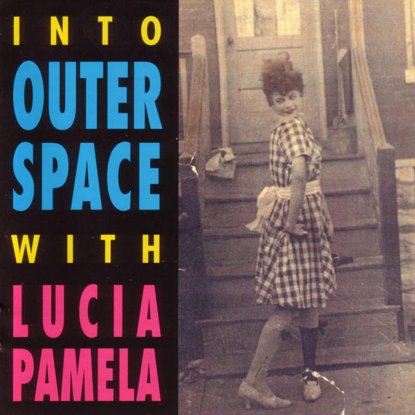 Lucia Pamela - Into Outer Space with Lucia Pamela