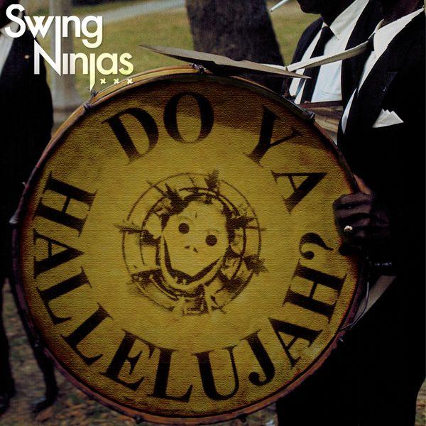 The Swing Ninjas - Do Ya Hallelujah?