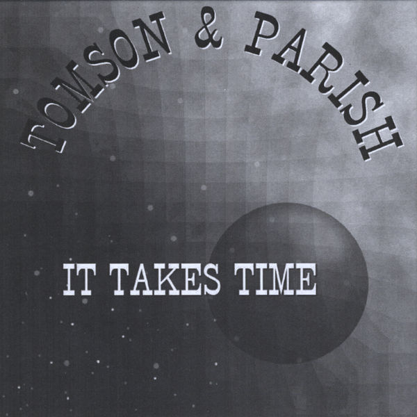 Tomson & Parish - It Takes Time