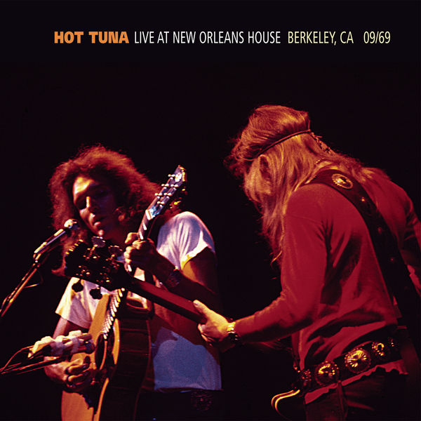 Hot Tuna - Live At The New Orleans House - Berkeley, CA - 1969