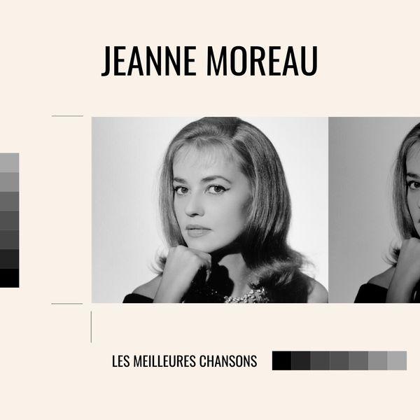 Jeanne Moreau|Jeanne Moreau - les meilleures chansons