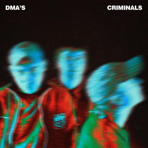 DMA'S - Criminals