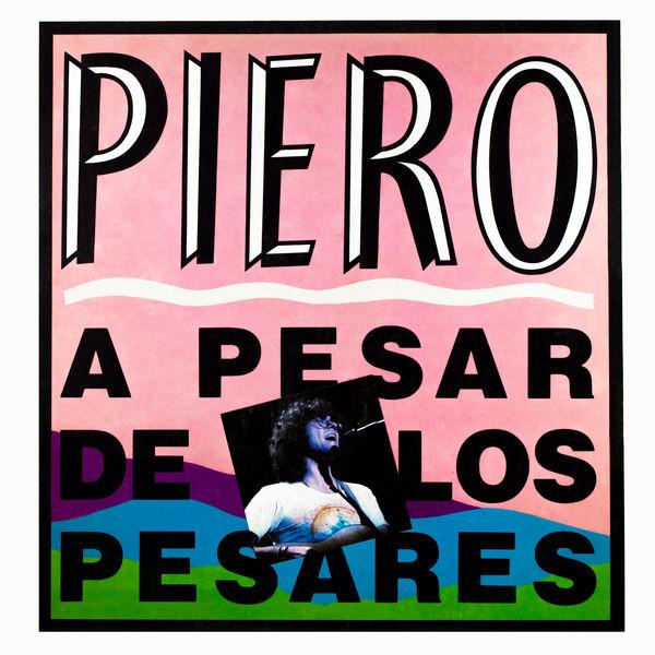 Piero - A Pesar de los Pesares