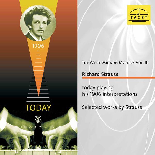 Richard Strauss - The Welte Mignon Mystery, Vol. 3: Richard Strauss