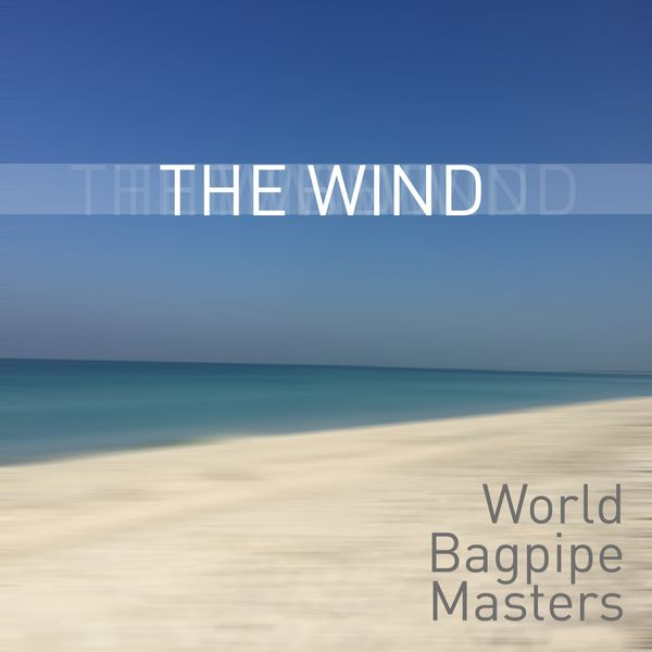 World Bagpipe Masters - The Wind
