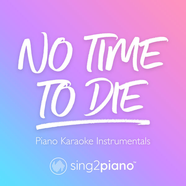 Sing2Piano - No Time To Die