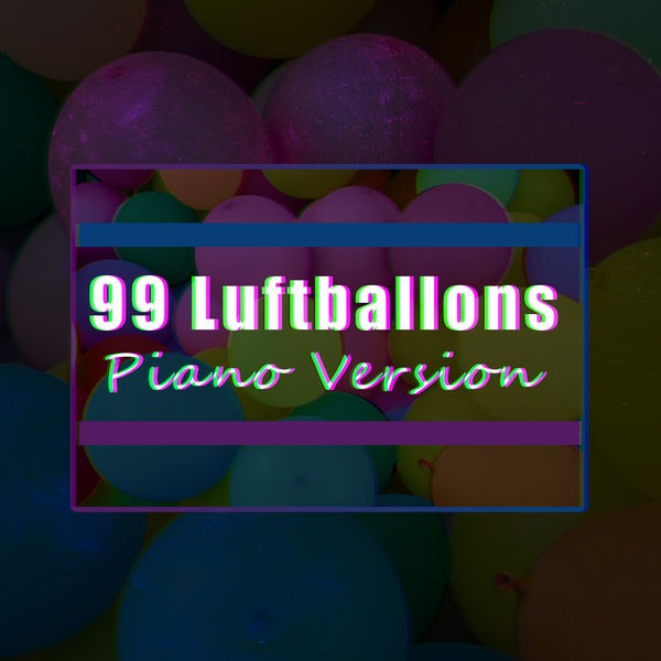 99 Luftballons Pop Hits And Piano Players Tribute