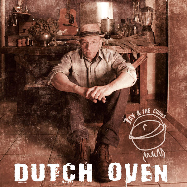 Jay & The Cooks - Dutch Oven