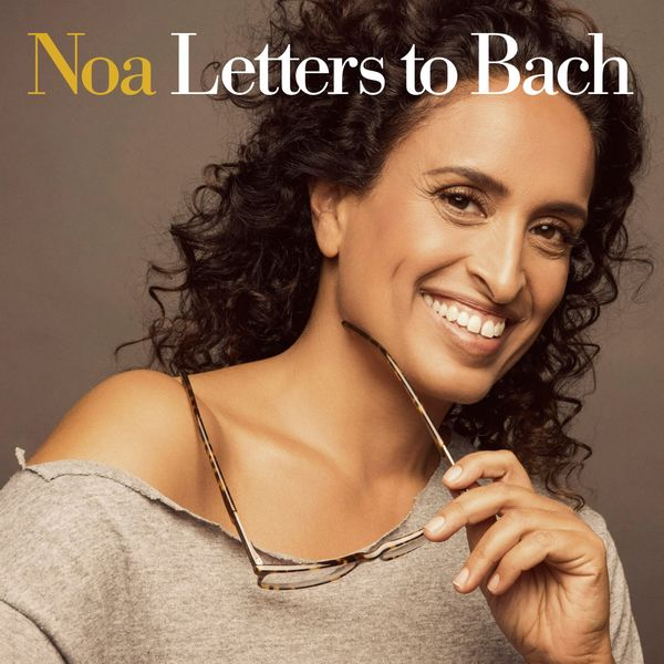 Noa - Letters to Bach (feat. Gil Dor)