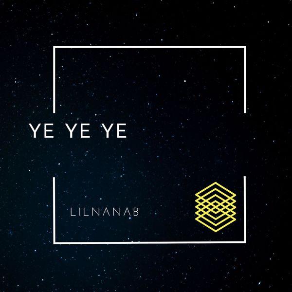 Lil Nanab - Ye Ye Ye
