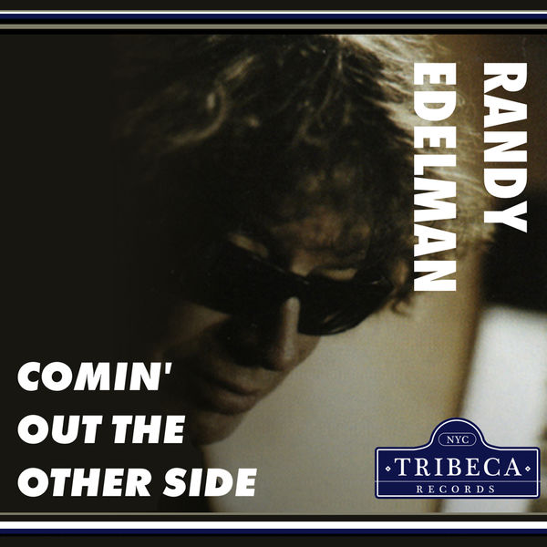 Randy Edelman Comin' Out The Other Side