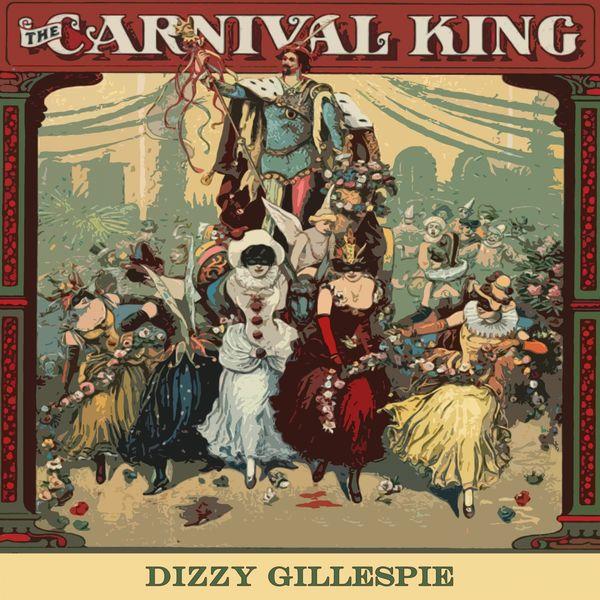 Dizzy Gillespie - Carnival King