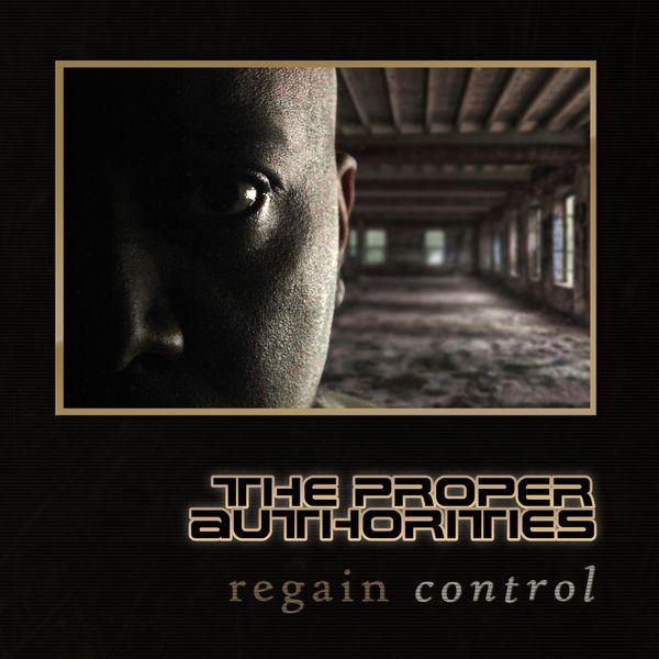 The Proper Authorities - Regain Control
