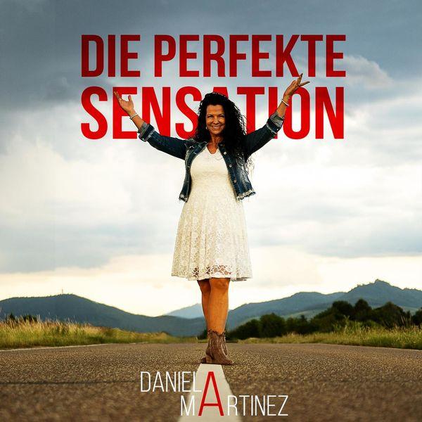 Daniela Martinez - Die perfekte Sensation