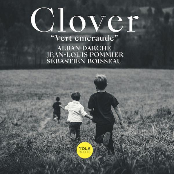 Sébastien Boisseau, Alban Darche, Jean-Louis Pommier - Clover (Vert émeraude)