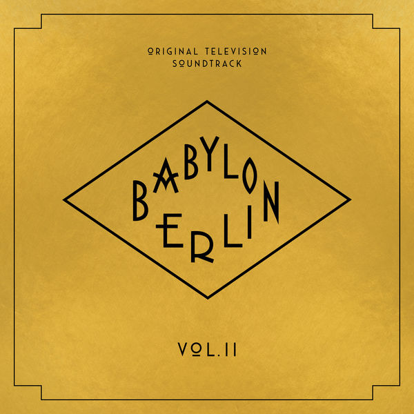 Various Artists - Babylon Berlin (Original Television Soundtrack, Vol. II)