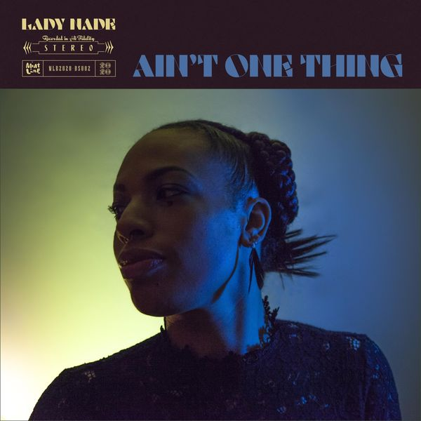 Lady Nade - Ain't One Thing