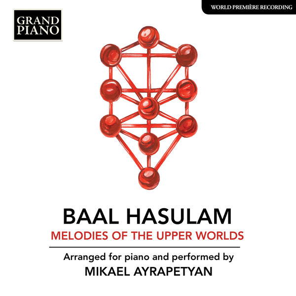 Mikael Ayrapetyan - HaSulam: Melodies of the Upper Worlds (Arr. M. Ayrapetyan for Piano)