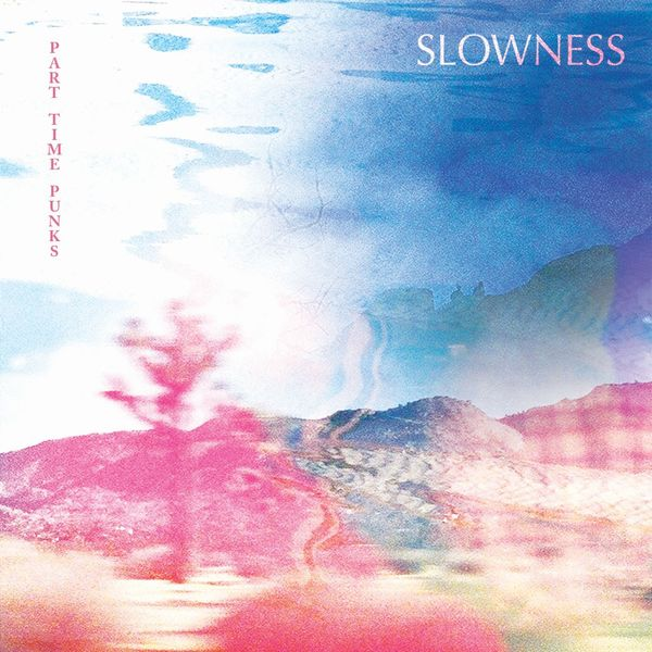 Slowness - Part Time Punks