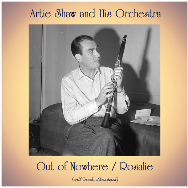 Artie Shaw And His Orchestra - Out of Nowhere / Rosalie