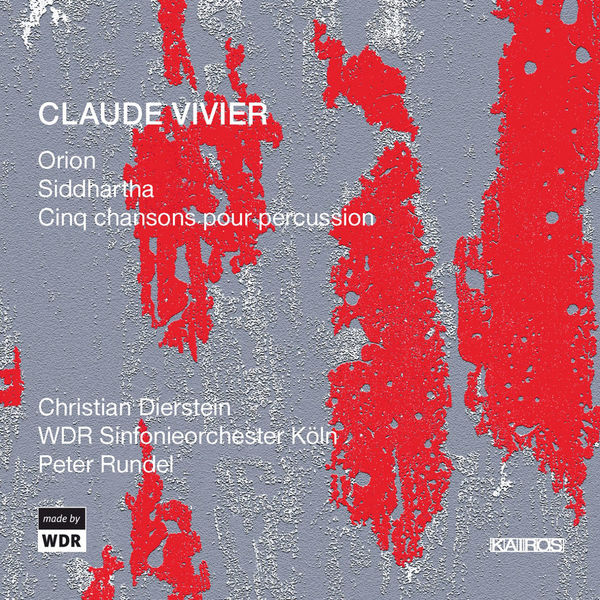 WDR Sinfonieorchester Köln - Claude Vivier: Orion, Siddhartha & 5 Chansons for Percussion